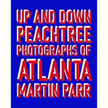 Up and down Peachtree. Photographs of Atlanta