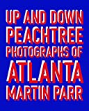 Up and Down Peachtree : Photographs of Atlanta