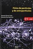 Física de partículas y de astropartículas,( 2ª ed.) (Educació. Sèrie Materials)