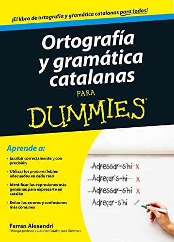 Ortografía y gramática catalanas para Dummies por Ferran Alexandri Palom