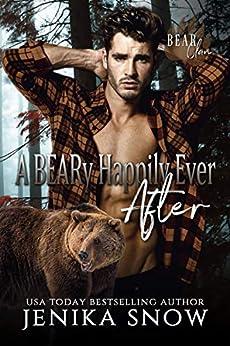 A BEARy Happily Ever After (Bear Clan, 6) (English Edition) van [Snow, Jenika]