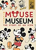 The Mickey Mouse Museum: The Story of an Icon