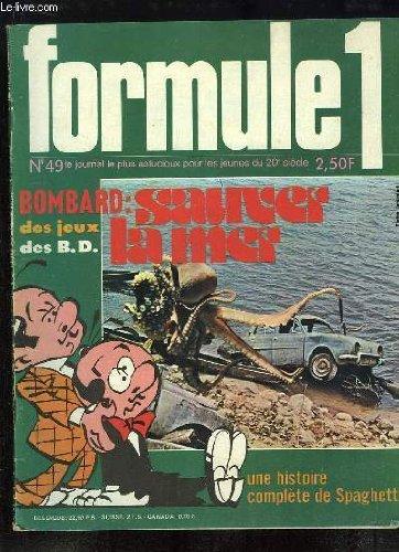Formule 1 N°49 : Bombard, sauver la mer - Une histoire complète de Spaghetti - Un poster d'oiseau, le Lophophore - Poster du RC Lens, avec son chant ...