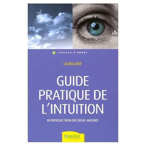 Guide pratique de l'intuition : Comment exploiter son intuition naturelle pour la mettre à son service