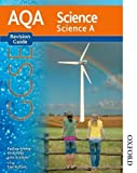New AQA GCSE Science A Revision Guide (New Aqa Science Gcse) by Pauline Anning (2011-06-10)