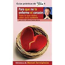 Para Que No Te Enferme el Corazon: Todo Lo Que Debes Saber Para Cuidarlo (Guias Practicas de Saber Vivir) by Alfonso Castro Beiras (2004-11-30)
