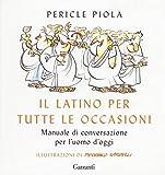 Scarica Libro Il latino per tutte le occasioni Manuale di conversazione per l uomo d oggi (PDF,EPUB,MOBI) Online Italiano Gratis