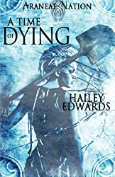 A Time of Dying by Hailey Edwards (2014-07-01)