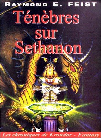Les Chroniques de Krondor, tome 4 : Tnbres sur Sethanon