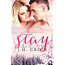 Stay With Me (Last Frontier Lodge Novels Book 5) (English Edition)