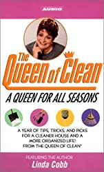 A Queen for All Seasons: A Year of Tips, Tricks and Picks for a Cleaner House and a More Organized Life