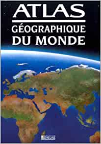 Amazon.fr - ATLAS GEOGRAPHIQUE DU MONDE - Collectif, G
