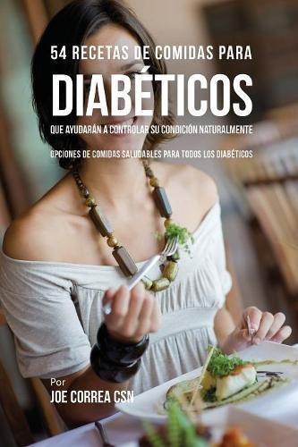 54-Recetas-De-Comidas-Para-Diabticos-Que-Ayudarn-A-Controlar-Su-Condicin-Naturalmente-Opciones-de-Comidas-Saludables-Para-Todos-Los-Diabticos
