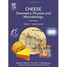 Cheese: Chemistry, Physics and Microbiology, Volume 1: General Aspects: General Aspects V. 1