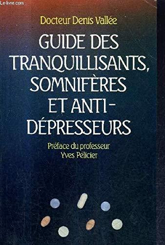 Guide des tranquillisants, somnifères et anti-dépresseurs