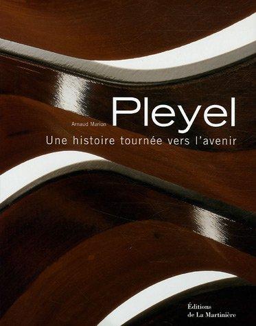 Pleyel : Une histoire tournée vers l'avenir par Arnaud Marion