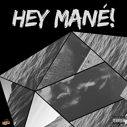 Hey Mané! - Single [Explicit]