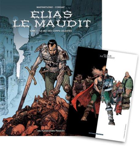 Elias le maudit, tome 1 : Le Jeu des corps célestes
