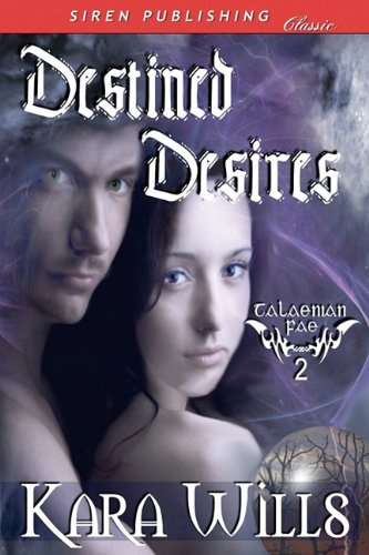 Destined Desires [Talaenian Fae 2] (Siren Publishing Classic) Cover Image