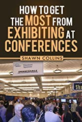 How to Get the Most from Exhibiting at Conferences (English Edition)