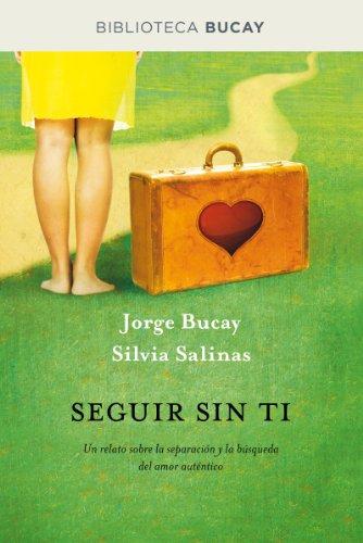 Seguir sin ti (DIVULGACIÓN) por Jorge Bucay