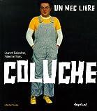 Coluche : un mec libre / Laurent Balandras, Fabienne Waks | Balandras, Laurent. Auteur