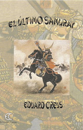 El último Samuray eBook: Eduard Creus: Amazon.es: Tienda Kindle