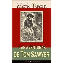 Las aventuras de Tom Sawyer: Clásicos de la literatura (Spanish Edition)