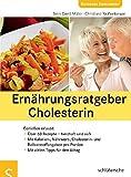 Ernährungsratgeber Cholesterin. Genießen erlaubt. Cholesterin natürlich senken -