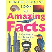 """""""Reader's Digest"""" Book of Amazing Facts: A Children's Guide to the World"""