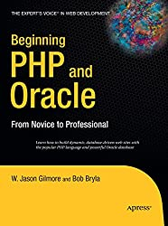 Beginning PHP and Oracle: From Novice to Professional (Expert's Voice)