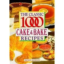 Classic 1000 Cake and Bake Recipes