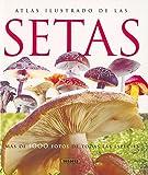 Atlas ilustrado de las setas / Illustrated Atlas of Mushrooms
