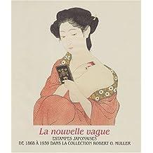 La nouvelle vague : Estampes japonaises de 1868 à 1939 dans la collection Robert O. Muller