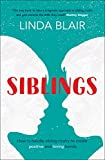 Siblings: The family guide to managing sibling rivalry, coping with arguments and handling family fights - finally understand your brother and sister relationships