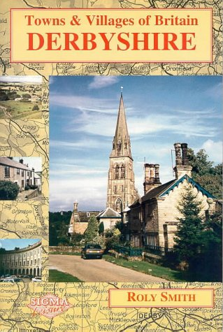 Towns and Villages of Britain: Derbyshire (Towns & villages of Britain)