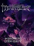 Mournblade - Les seigneurs d'en haut