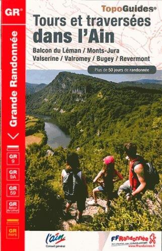 Tours et traversées dans l'Ain : Balcon du Léman, Monts-Jura, Valserine, Valromey, Bugey, Revermont
