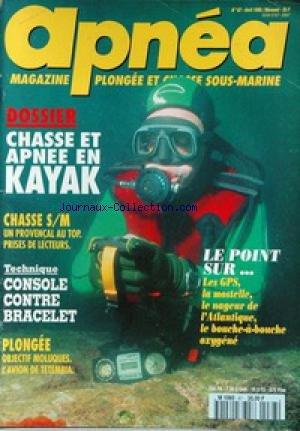 apnea-no-67-du-01-04-1995-chasse-et-apnee-en-kayak-technique-console-contre-bracelet-chasse-s-m-plongee-l-39-avion-de-tetembia-les-gps-la-mostelle-le-nageur-de-l-39-atlantique-le-bouche-abouche-oxygene