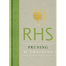 RHS Handbook: Pruning & Training (Royal Horticultural Society Handbooks) (English Edition)