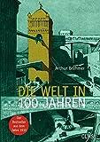 """Die Welt in 100 Jahren: Mit einem einführenden Essay """"Zukunft von gestern"""" von Georg Ruppelt. (Olms Presse)"""