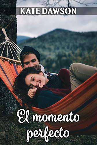 El momento perfecto (Spanish Edition)