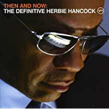 Then and Now: The Definitive Herbie Hancock (Deluxe Edt.)