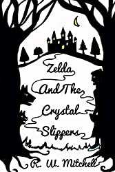 Zelda and the Crystal Slippers (The Crystal Adventures Book 1)
