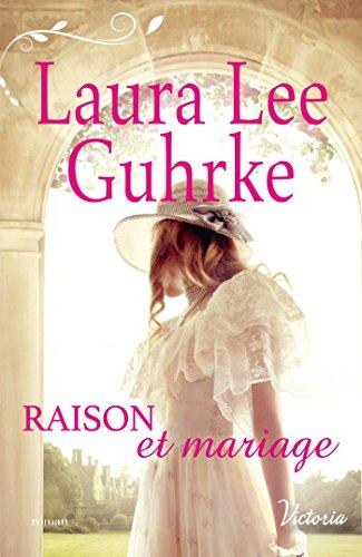 Raison et mariage (Les héritières américaines t. 3) par [Guhrke, Laura Lee]