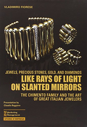 Like rays of light on slanted mirrors. The Chimento family and the art of great italian jewelers