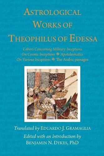 Astrological Works of Theophilus of Edessa por Theophilus of Edessa