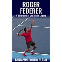 Roger Federer: A Biography of the Tennis Legend (English Edition)