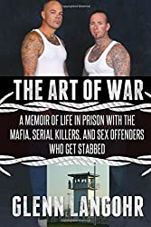 The Art of War: A Memoir of Life in Prison with Mafia, Serial Killers and Sex Of: Volume 3 (Life in Lockdown)