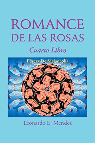 Romance De Las Rosas: Cuarto Libro Pureza De Melancolía